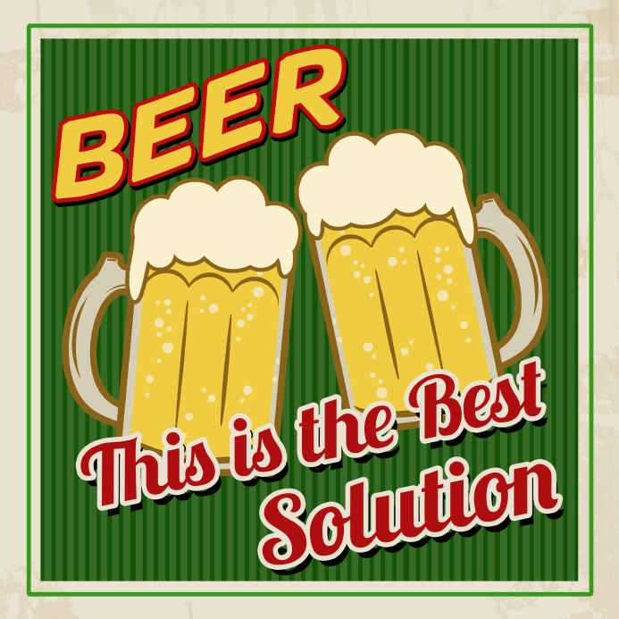 Beer this is the best solution poster